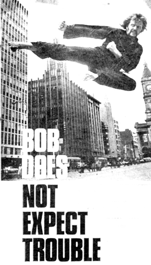 Bob does not expect trouble